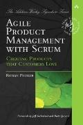 Agile Product Management with Scrum: Creating Products that Customers Love (Addison-Wesley S...