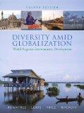 Diversity Amid Globalization: World Regions, Environment, Development Value Pack (includes P...