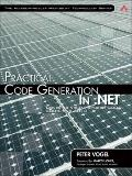 Practical Code Generation in .NET: Covering Visual Studio 2005, 2008, and 2010 (Addison-Wesl...