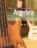 Elementary and Intermediate Algebra: Functions & Authentic Applications
