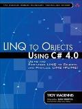 LINQ to Objects Using C# 4.0: Using and Extending LINQ to Objects and Parallel LINQ (PLINQ) ...