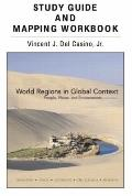 Study Guide and Mapping Workbook for World Regions in Global Context: People, Places, and En...