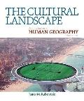 The Cultural Landscape: An Introduction to Human Geography, Books a la Carte Edition (10th E...