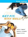 Get Fit, Stay Well Brief Edition with Behavior Change Logbook