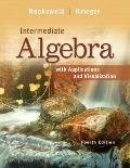 Intermediate Algebra with Applications and Visualization