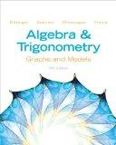 Algebra and Trigonometry: Graphs and Models (5th Edition)