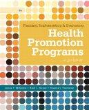 Planning, Implementing, and Evaluating Health Promotion Programs : A Primer