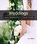 Weddings : From Snapshots to Great Shots