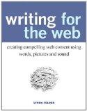 Writing for the Web: Creating Compelling Web Content Using Words, Pictures, and Sound (New R...