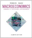 Macroeconomics: Canada in the Global Environment, Eighth Edition with MyEconLab (8th Edition)