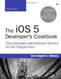 The iOS 5 Developer's Cookbook: Core Concepts and Essential Recipes for iOS Programmers (3rd...
