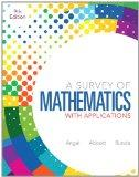 A Survey of Mathematics with Applications Plus NEW MyMathLab with Pearson eText -- Access Ca...