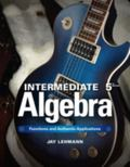Intermediate Algebra: Functions & Authentic Applications (5th Edition) (Jay Says...)