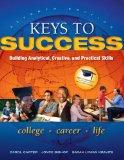 Keys to Success : Building Analytical, Creative, and Practical Skills Plus NEW MyStudentSucc...