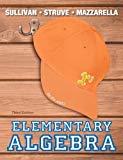 Elementary Algebra (3rd Edition) (The Sullivan/Struve/Mazzarella Algebra Series)