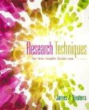 Research Techniques for the Health Sciences (5th Edition) (Neutens, Research Techniques for ...