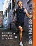 Total Fitness and Wellness, Brief Edition Plus MyFitnessLab with eText -- Access Card Packag...