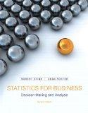 Statistics for Business: Decision Making and Analysis Plus NEW MyStatLab with Pearson eText ...