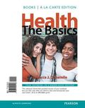 Health: The Basics, Books a la Carte Edition (11th Edition)