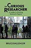 The Curious Researcher: A Guide to Writing Research Papers (8th Edition)