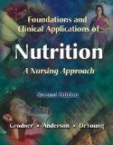 Foundations and Clinical Applications of Nutrition: A Nursing Approach (With CD-ROM for Wind...
