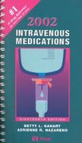 Intravenous Medications 2002 A Handbook for Nurses and Allied Health Professionals