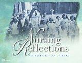 Nursing Reflections A Century of Caring