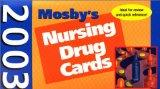 Mosby's 2003 Nursing Drug Cards, 13e