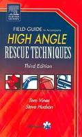 Field Guide to Accompany High Angle Rescue Technology
