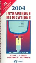 Intravenous Medications 2004 A Handbook for Nurses and Allied Health Professionals