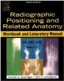 Radiographic Positioning And Related Anatomy Workbook And Laboratory Manual  Chapters 14-24