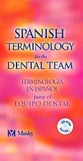 Spanish Terminology for the Dental Team Terminologia En Espanol Para El Equipo Dental  Bilin...