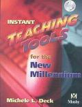 Instant Teaching Tools for the New Millennium