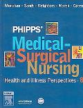 Phipps' Medical-surgical Nursing Health and Illness Perspectives