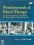Fundamentals of Hand Therapy Clinical Reasoning and Treatment Guidelines for Common Diag