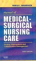 Manual of Medical-surgical Nursing Care Nursing Interventions and Collaborative Management
