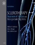 Sclerotherapy: Treatment of Varicose and Telangiectatic Leg Veins, Text with DVD