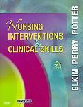 Nursing Interventions & Clinical Skills, 4e (Elkin, Nursing Interventions and Clinical Skills)