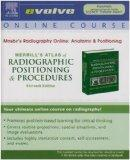 Mosby's Radiography Online: Anatomy and Positioning for Merrill's Atlas of Radiographic Posi...