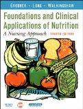 Foundations and Clinical Applications of Nutrition A Nursing Approach