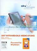 2007 Intravenous Medications Cd-rom Pda Software Powered by Skyscape