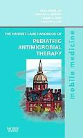 The Harriet Lane Handbook of Antimicrobial Therapy
