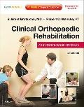 Clinical Orthopaedic Rehabilitation: An Evidence-Based Approach - Expert Consult: Print and ...