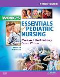 Study Guide for Wong's Essentials of Pediatric Nursing