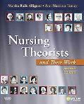 Nursing Theorists and Their Work, 7e