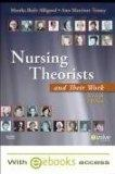 Nursing Theorists and Their Work - Text and E-Book Package