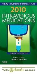 2010 Intravenous Medications - Text and E-Book Package: A Handbook for Nurses and Health Pro...
