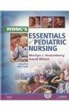 Wong's Essentials of Pediatric Nursing - Text and Mosby's Care of Infants and Children Nursi...