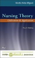 Nursing Theory - Text and E-Book Package: Utilization and Application