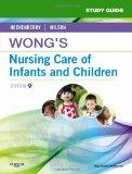 Study Guide for Wong's Nursing Care of Infants a
